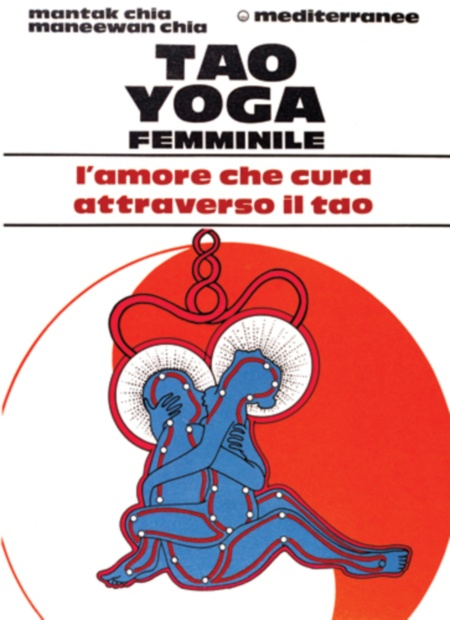 Tao yoga femminile: l'amore che cura.